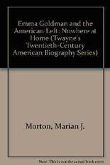 "Emma Goldman and the American Left: ""Nowhere at Home"" (Twayne's Twentieth-Century American Biography Series)"