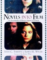 Novels into Film: Encyclopedia of Movies Adapted from Books