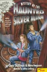 Mystery of the Haunted Silver Mine (Mystery Solvers)