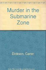 Murder in the Submarine Zone