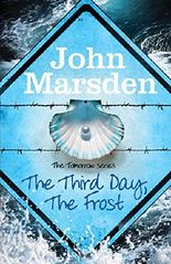 The Third Day, The Frost: Book 3 (The Tomorrow Series)