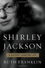 Shirley Jackson: A Rather Haunted Life