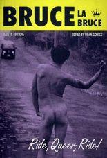 Bruce La Bruce: Ride Queer, Ride