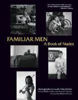 Familiar Men: A Book of Nudes