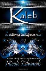 Kaleb: An Alluring Indulgence Novel (Volume 1)