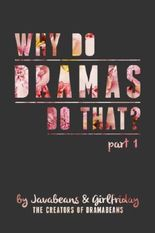 Why Do Dramas Do That? Part 1
