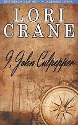 I, John Culpepper: Volume 1 (Culpepper Saga)