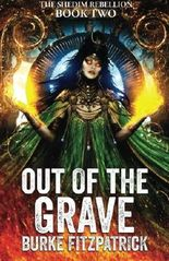 Out of the Grave: Book Two of the Shedim Rebellion (Volume 2)