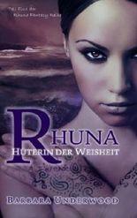 Rhuna - Hüterin der Weisheit (Teil Eins der Rhuna Fantasy Reihe)