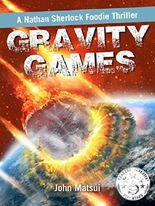 Gravity Games: A Nathan Sherlock Foodie Thriller (Nate The Nose Book 1)