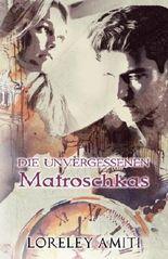Matroschkas: Zeitreise-Trilogie durch die Jahre 1956-90 (Die Unvergessenen)