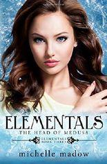 Elementals 3: The Head of Medusa: Volume 3