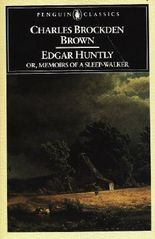 Edgar Huntly or, Memoirs of a Sleep-Walker: Or, Memoirs of a Sleep-Walker