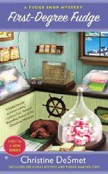 First-Degree Fudge: A Fudge Shop Mystery