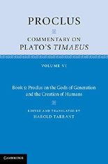 Proclus: Commentary on Plato's Timaeus: Volume 6, Book 5: Proclus on the Gods of Generation and the Creation of Humans