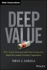 "Deep Value: Why Activist Investors and Other Contrarians Battle for Control of""Losing""Corporations"