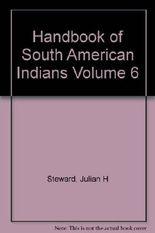 Handbook of South American Indians Volume 6