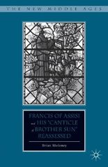 "Francis of Assisi and His ""Canticle of Brother Sun"" Reassessed"