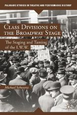 Class Divisions on the Broadway Stage: The Staging and Taming of the I.W.W.