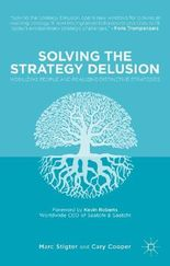 Solving the Strategy Delusion: Mobilizing People and Realizing Distinctive Strategies