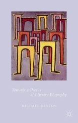 Towards a Poetics of Literary Biography