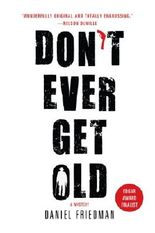 Don't Ever Get Old (Buck Schatz Series)
