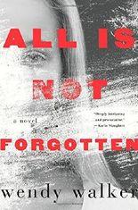 All Is Not Forgotten