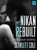 Nikan Rebuilt: A steamy, emotional rockstar romance (Preload Book 3)