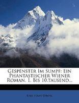 Gespenster Im Sumpf: Ein Phantastischer Wiener Roman. Erstes Bis Zehntes Tausend.