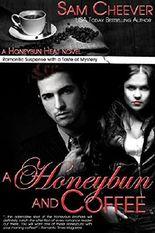 A Honeybun and Coffee: Romantic Suspense with a Taste of Mystery (Honeybun Heat Book 1)