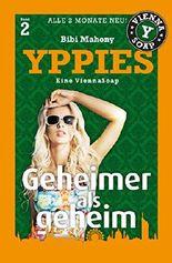 Yppies 2 - Geheimer als geheim: Eine ViennaSoap