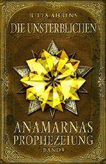 Anamarnas Prophezeiung - Die Unsterblichen