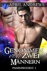 Genommen von zwei Männern (Paarungszeit 1) (German Edition)