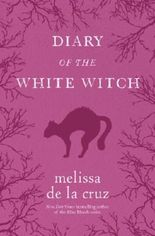 Diary of the White Witch: A Witches of East End Prequel (Witches of the East)