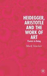 Heidegger, Aristotle and the Work of Art