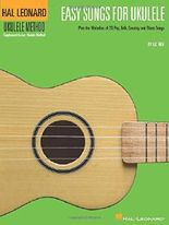 Easy Songs for Ukulele: Play the Melodies of 20 Pop, Folk, Country, and Blues Songs (Hal Leonard Ukulele Method)