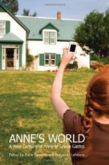 Anne's World: A New Century of 'Anne of Green Gables'