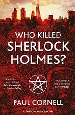 Who Killed Sherlock Holmes? (Shadow Police Book 3)
