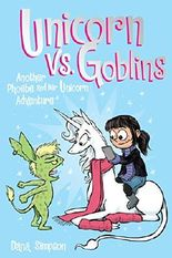 Unicorn vs. Goblins: Another Phoebe and Her Unicorn Adventure (AMP! Comics for Kids)