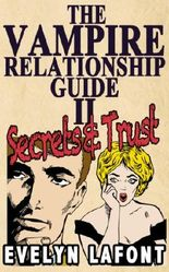 The Vampire Relationship Guide, Volume 2: Secrets and Trust