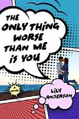 The Only Thing Worse Than Me Is You: A Novel