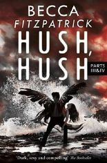 Hush, Hush: Parts 3 & 4: Includes Silence and Finale
