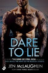 Dare To Lie: The Sons of Steel Row 3 (The stakes are dangerously high...and the passion is seriously intense)