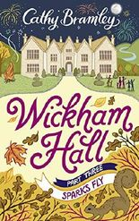 Wickham Hall - Part Three: Sparks Fly