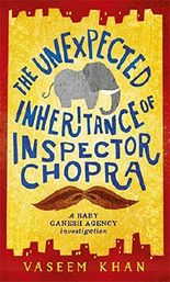 The Unexpected Inheritance of Inspector Chopra: Book One of the Baby Ganesh Agency series (Baby Ganesh Investigations)