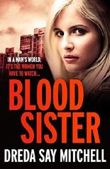 Blood Sister: A thrilling and gritty crime drama (Flesh and Blood series)