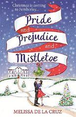 Pride and Prejudice and Mistletoe: a gorgeously feel-good Christmas romance