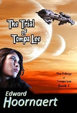 The Trial of Tompa Lee (The Trilogy of Tompa Lee Book 1)