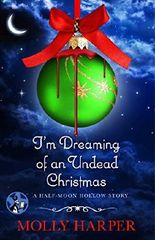 I'm Dreaming of an Undead Christmas (Half-Moon Hollow Series)