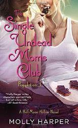 The Single Undead Moms Club (Half-Moon Hollow)